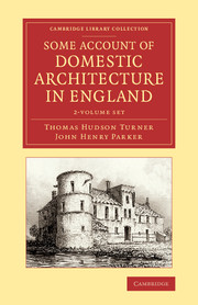 Some Account of Domestic Architecture in England