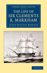 The Life of Sir Clements R. Markham, K.C.B., F.R.S.