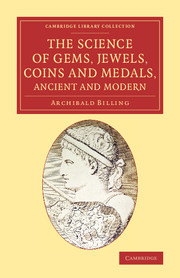 The Science of Gems, Jewels, Coins and Medals, Ancient and Modern