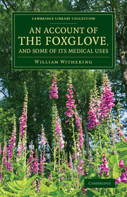 An Account of the Foxglove, and Some of its Medical Uses