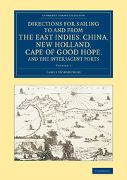 Directions for Sailing to and from the East Indies, China, New Holland, Cape of Good Hope, and the Interjacent Ports