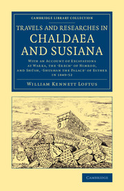 Travels and Researches in Chaldaea and Susiana