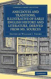 Anecdotes and Traditions, Illustrative of Early English History and Literature, Derived from Ms. Sources