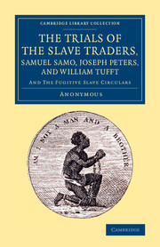 The Trials of the Slave Traders, Samuel Samo, Joseph Peters, and William Tufft