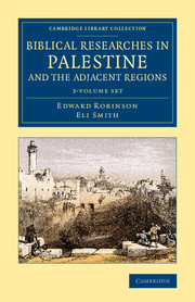 Biblical Researches in Palestine and the Adjacent Regions