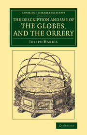 The Description and Use of the Globes, and the Orrery