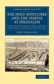 The Holy Sepulchre and the Temple at Jerusalem