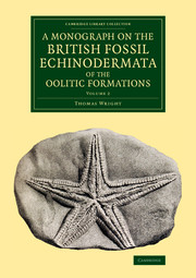 A Monograph on the British Fossil Echinodermata of the Oolitic Formations