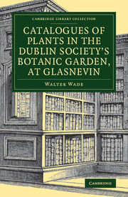Catalogues of Plants in the Dublin Society's Botanic Garden, at Glasnevin