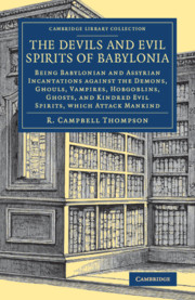 The Devils and Evil Spirits of Babylonia