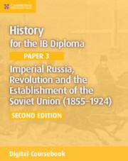 Imperial Russia, Revolution and the Establishment of the Soviet Union (1855–1924) Cambridge Elevate Edition (2 Years)
