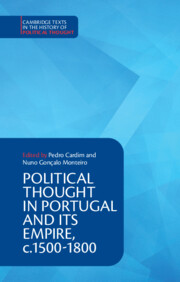 Political Thought in Portugal and its Empire, c.1500–1800