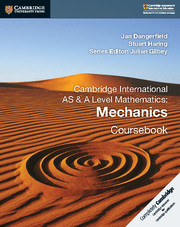 Cambridge International AS & A Level Mathematics: Mechanics Coursebook