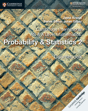 Cambridge International AS & A Level Mathematics: Probability & Statistics 2 Coursebook