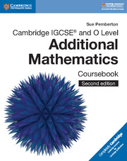 Cambridge IGCSE® and O Level Additional Mathematics Coursebook