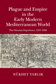 Plague and Empire in the Early Modern Mediterranean World by Nükhet