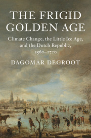 The Frigid Golden Age by Dagomar Degroot