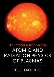 An Introduction to the Atomic and Radiation Physics of Plasmas