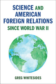 Science and American Foreign Relations since World War II