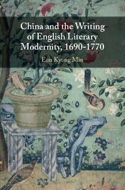 China and the Writing of English Literary Modernity, 1690–1770