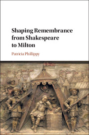 Shaping Remembrance from Shakespeare to Milton