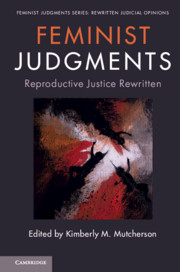 Feminist Judgments: Reproductive Justice Rewritten