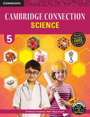 Cambridge Connection Science for ICSE Schools Level 5