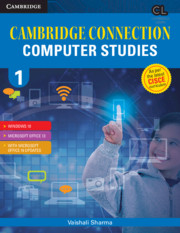 Cambridge Connection Computer Studies Level 1 Student's Book for ICSE Schools