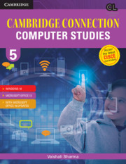 Cambridge Connection Computer Studies Level 5 Student's Book for ICSE Schools