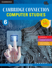 Cambridge Connection Computer Studies Level 6 Student's Book for ICSE Schools