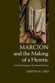 Marcion and the Making of a Heretic