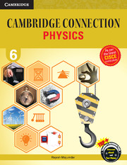 Cambridge Connection Physics for ICSE Schools Level 6