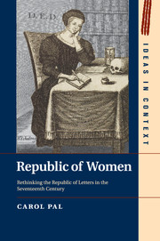 Republic of women by carol pal rethinking the republic of letters in the seventeenth century fandeluxe Choice Image