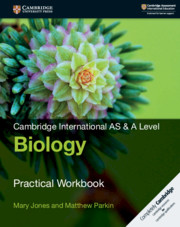 Cambridge International AS & A Level Biology Practical Workbook