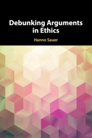 Debunking Arguments in Ethics