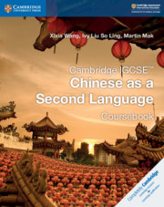 Cambridge IGCSE™ Chinese as a Second Language Coursebook