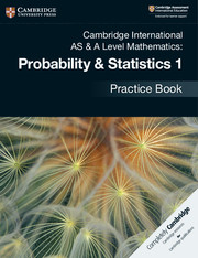 Cambridge International AS & A Level Mathematics: Probability & Statistics 1 Practice Book