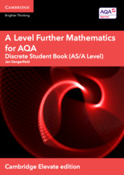 A Level Further Mathematics for AQA Discrete Student Book (AS/A Level) Cambridge Elevate Edition (1 Year) School Site Licence