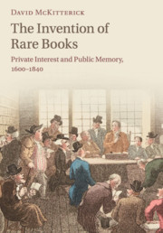 The Invention of Rare Books