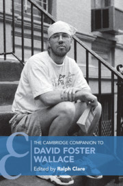 David Foster Wallace Searches For >> The Cambridge Companion To David Foster Wallace Edited By Ralph