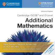 Cambridge IGCSE® and O Level Additional Mathematics Cambridge Elevate Teacher's Resource Access Card