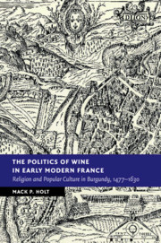 The Politics of Wine in Early Modern France