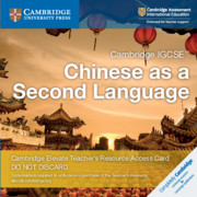 Cambridge IGCSE™ Chinese as a Second Language Cambridge Elevate Teacher's Resource Access Card