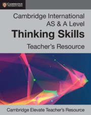 Cambridge International AS and A Level Thinking Skills Cambridge Elevate Teacher's Resource