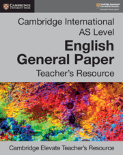 Cambridge International AS Level English General Paper Cambridge Elevate Teacher's Resource