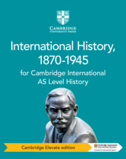 Cambridge International AS Level History International History, 1870–1945 Cambridge Elevate Edition (1 Year)