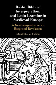 Rashi, Biblical Interpretation, and Latin Learning in Medieval Europe
