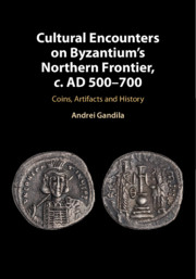 Cultural Encounters on Byzantium's Northern Frontier, c. AD 500–700