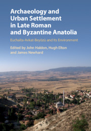Archaeology and Urban Settlement in Late Roman and Byzantine Anatolia