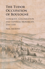 The Tudor Occupation of Boulogne